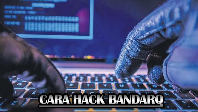CARA HACK BANDARQ paling safety dan 100% sangat ampuh utk melawan server !!