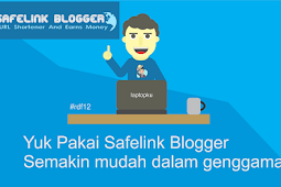 Review Safelink Blogger (Android) Makin Simple dalam Genggaman