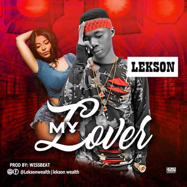 MUSIC: Lekson – My Lover - www.mp3made.com.ng