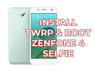 install twrp dan root asus zenfone 4 selfie