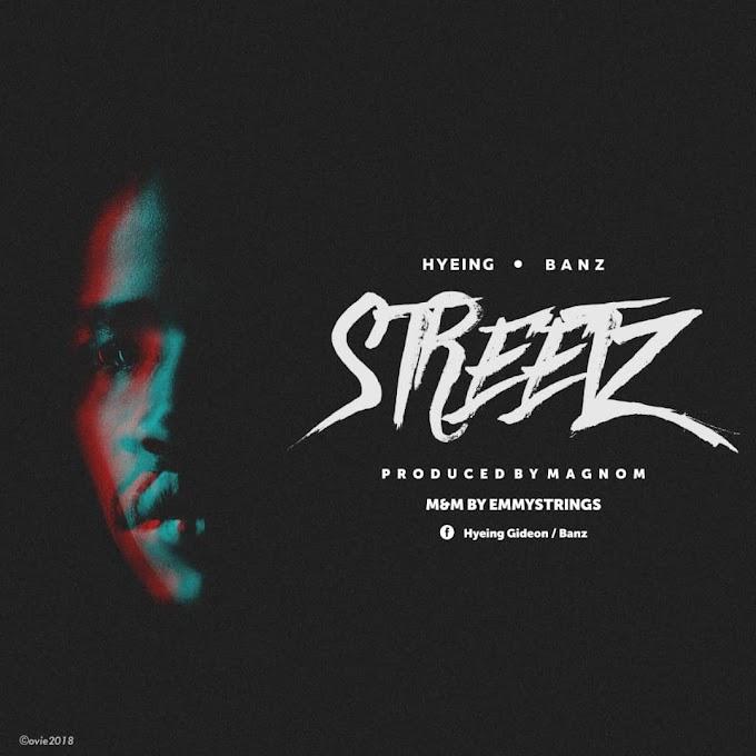 """New Music: Hyeing X Banz - """"Streetz"""""""