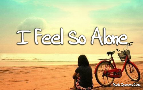 Alone Quotes Feel So Alone