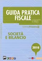 Guida pratica fiscale. Società e bilancio 2016. Con aggiornamento online