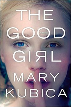 Book cover of The Good Girl by Mary Kubica