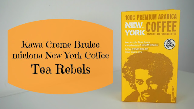 RECENZJA: Kawa Creme Brulee mielona New York Coffee | Tea Rebels