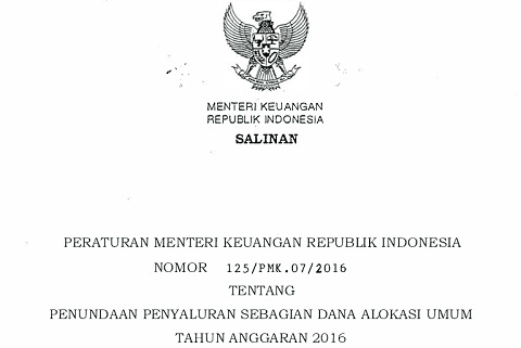 PMK 125/PMK.07/2016 Tentang Penundaan Penyaluran Sebagian Dana Alokasi Umum (DAU) Tahun Anggaran 2016