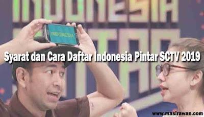 Syarat dan Cara Daftar Indonesia Pintar SCTV 2019