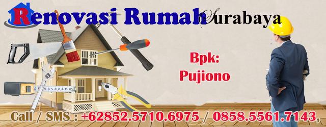 Renovasi Rumah Surabaya Sidoarjo gresik