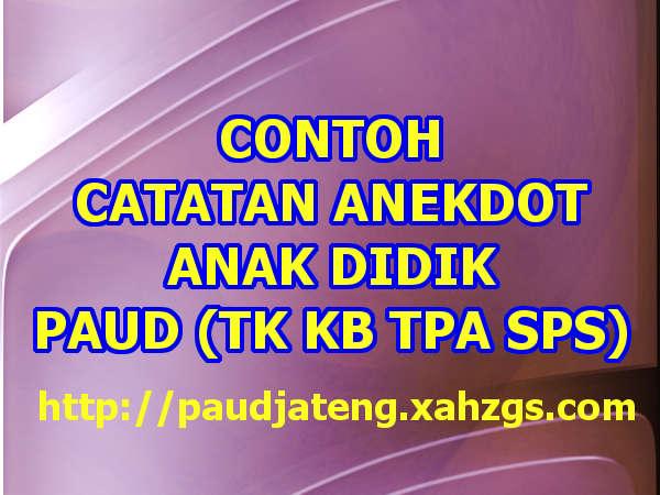 Contoh Format Buku Catatan Anekdot Paud Tk Kb Tpa Sps Paud Jateng