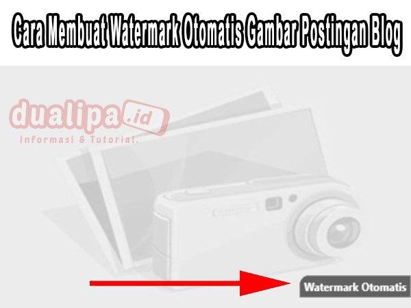 Cara Membuat Watermark Otomatis Gambar Postingan Blog