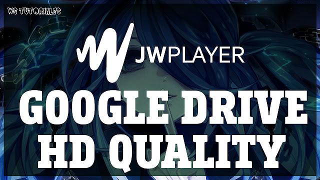 JWPlayer Script Google Drive HD Quality Gratis