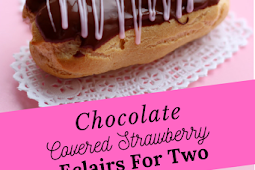 Delicious Chocolate Covered Strawberry Eclairs For Two