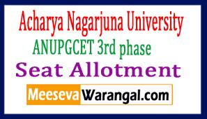Acharya Nagarjuna University ANUPGCET 3rd phase Seat Allotment