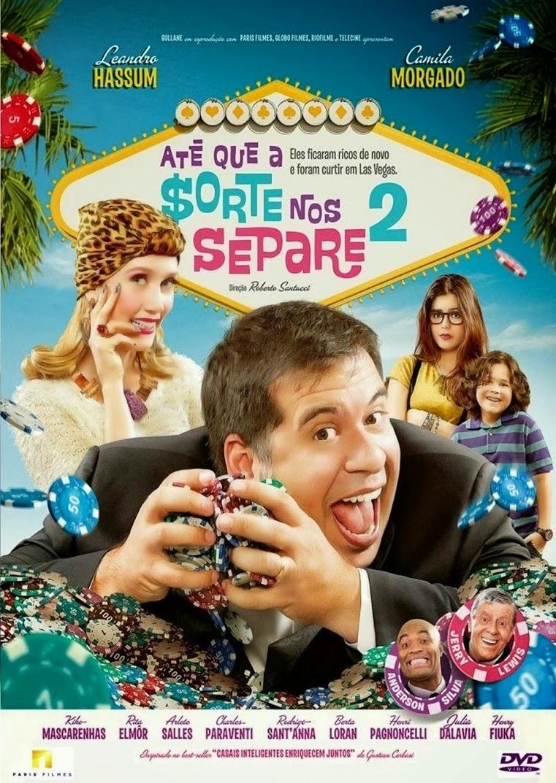 Até que a Sorte nos Separe 2 – Nacional (2013)