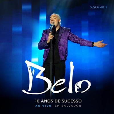 Belo 10 anos de Sucesso Ao Vivo em Salvador (2012) Download CD1