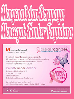 Mengenali dan Berupaya Mencegah Kanker Payudara Melalui Breast Cancer Awareness Seminar 2017 Swiss-BelHotel Harbourbay Batam