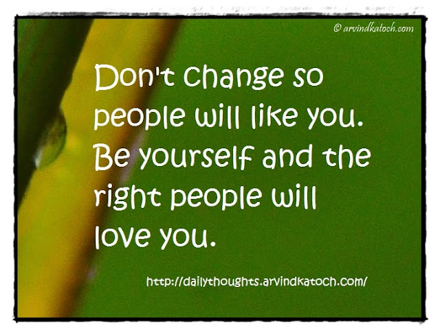 Daily Thought, Change, love, right people,