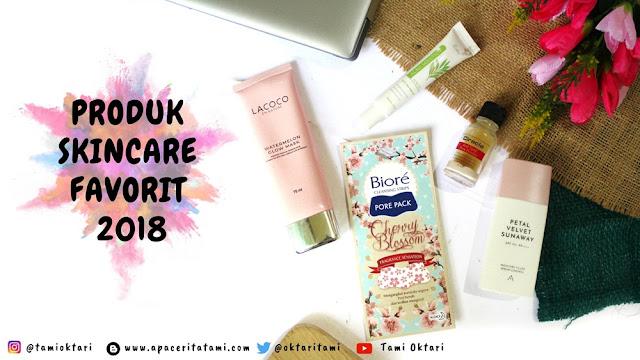 Produk Skincare Favorit Selama Tahun 2018