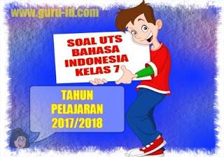 gambar soal uts bahasa indonesia kelas 7 semester 1 & 2 dan kunci jawaban
