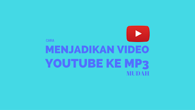 Tutorial Mengubah Video Youtube menjadi MP3 2