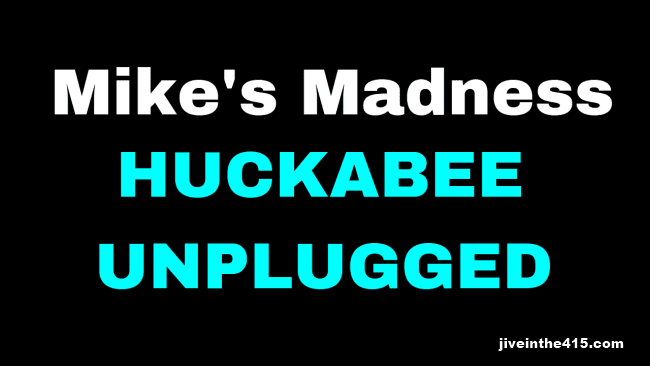 Mike's Madness - Huckabee Unplugged