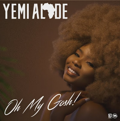 Yemi Alade - Oh My Gosh (Prod. DJ Coublon) 2018 | Download Mp3