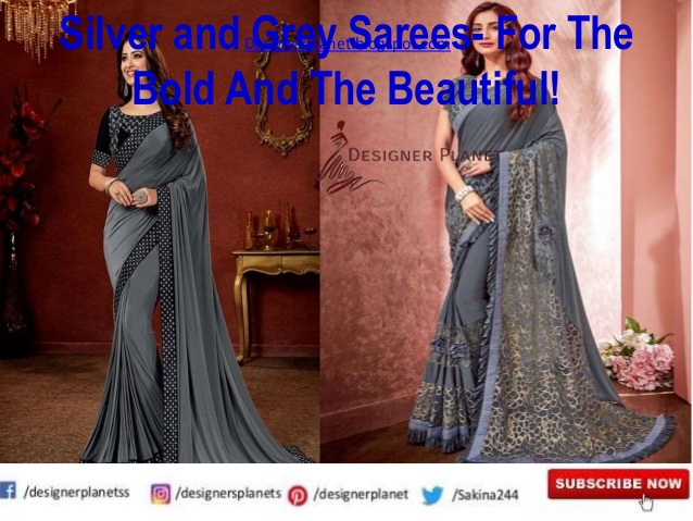 Silver and Grey Sarees- For The Bold And The Beautiful! |Latest Grey Saree | Designerplanet