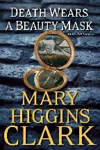Just Finished ... Death Wears a Beauty Mask by Mary Higgins Clark