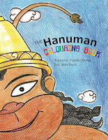 The Hanuman Colouring Book by Mala Dayal and illustrated by Taposhi Ghoshal (Age: 5+ years)