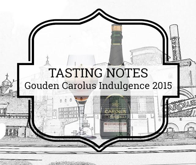 A Tasty Dram tasting notes Gouden Carolus Indulgence 2015