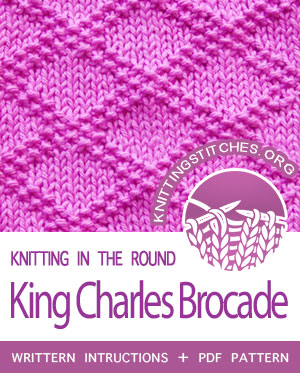 Circular Knitting -- Written instructions for King-Charles-Brocade stitch in the round. The stitch is a simple combination of knits and purls, even beginners can learn how to do it. #knitting #knittingintheround #CircularKnitting