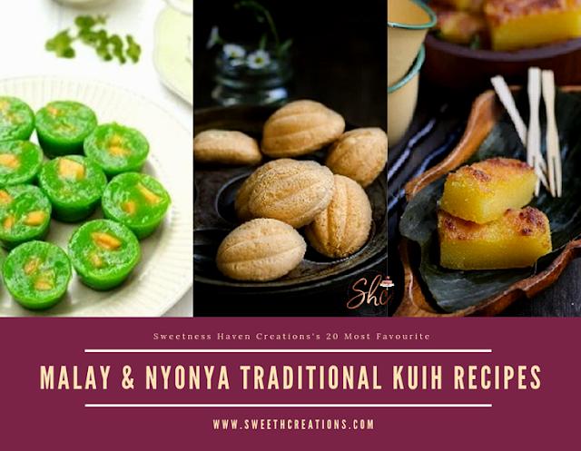 SHC's 20 MOST FAV MALAY & NYONYA TRADITIONAL KUIH RECIPES (LOCAL SAVOURIES/CAKE)