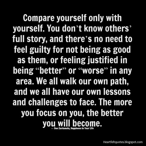 Compare Yourself Only With Yourself Heartfelt Love And Life Quotes