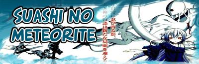 SUASHI NO METEORITE