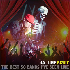 The Best 50 Bands I've Seen Live: 40. Limp Bizkit