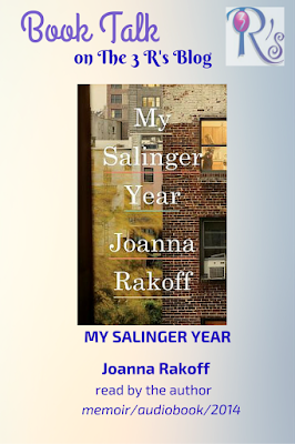 MY SALINGER YEAR by Joanna Rakoff: audiobook discussion The 3 Rs Blog
