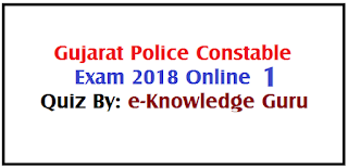 Gujarat Police Constable Exam 2018 Online Test No.1 Indian History By: e-Knowledge Guru