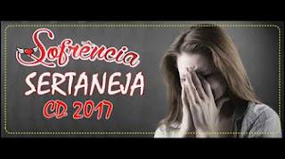 SOFRÊNCIA ROMÂNTICA SERTANEJA - CD 2017 (SÓ MUSICAS NOVAS)
