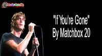 If You're Gone By Matchbox 20 Music Bundle Free Download