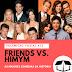 Polêmicas Vazias #12 - Friends vs. HIMYM