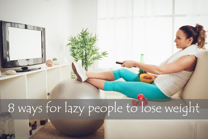 8 ways for lazy people to lose weight