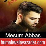 https://nohay.humaliwalayazadar.com/2019/01/mesum-abbas-noha-ayyam-e-fatima-2019.html