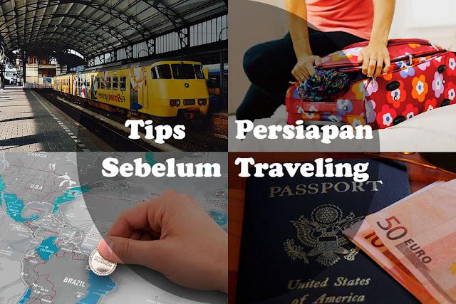 Tips Persiapan yang Benar Sebelum Traveling