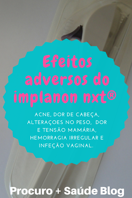 Efeitos adversos do implanon nxt®