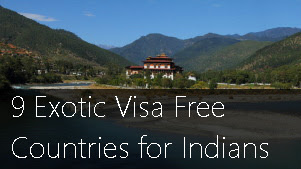 9 Exotic Visa Free Countries for Indians