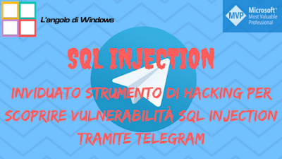 Scoperto%2Bstrumento%2Bdi%2Bhacking%2Bper%2Bscoprire%2Bvulnerabilit%25C3%25A0%2BSQL%2BInjection%2Btramite%2BTelegram - Individuato strumento di hacking per scoprire vulnerabilità SQL Injection tramite Telegram