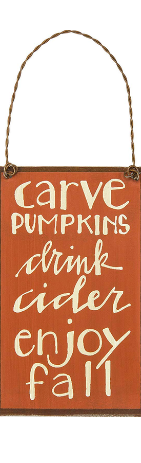 "Primitives by Kathy ""Carve Pumpkins, Drink Cider, Enjoy Fall""  Small Tin Ornament Sign"