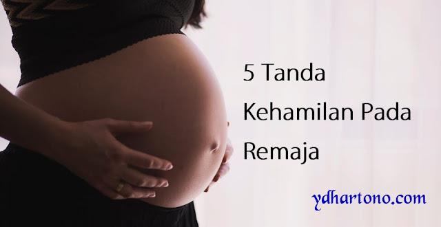 5 Tanda Kehamilan Pada Remaja