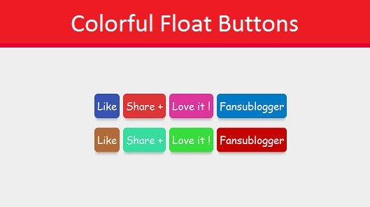 How to Creating Colorful Float Buttons With CSS Very Easy