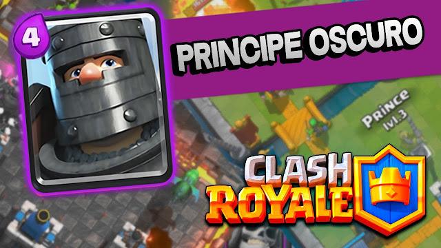 Los 4 mejores Mazos con Príncipe Oscuro Clash Royale